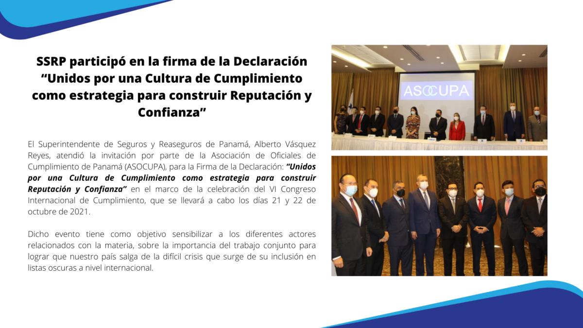 """El Superintendente de Seguros y Reaseguros de Panamá, Alberto Vásquez Reyes, atendió la invitación por parte de la Asociación de Oficiales de Cumplimiento de Panamá (ASOCUPA), para la Firma de la Declaración: """"Unidos por una Cultura de Cumplimiento como estrategia para construir Reputación y Confianza"""" en el marco de la celebración del VI Congreso Internacional de Cumplimiento, que se llevará a cabo los días 21 y 22 de octubre de 2021."""