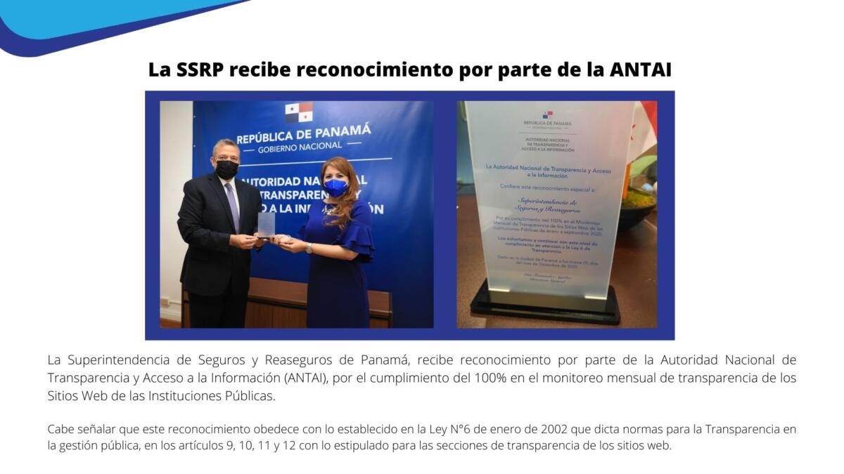 La Superintendencia de Seguros y Reaseguros de Panamá, recibe reconocimiento por parte de la Autoridad Nacional de Transparencia y Acceso a la Información (ANTAI), por el cumplimiento del 100% en el monitoreo mensual de transparencia de los Sitios Web de las Instituciones Públicas.